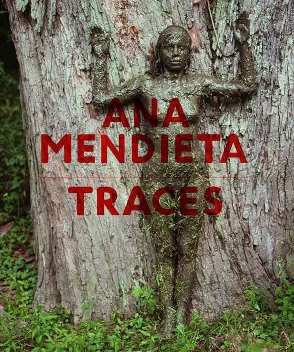 Ana Mendieta: Traces, text – The Brooklyn Rail