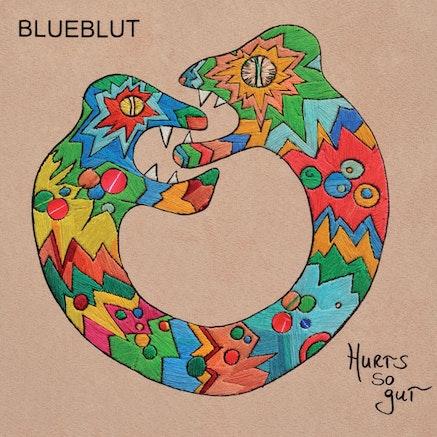 Blueblut, <em>Hurts so gut</em>