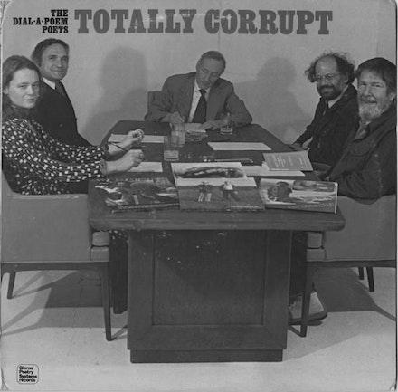 THE DIAL-A-POEM POETS, <em>TOTALLY CORRUPT</em> LP COVER,  1976.