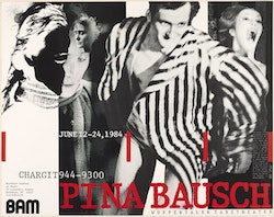 Poster for the Tanztheater Wuppertal Pina Bausch self-titled production during BAM Spring Series, 1984. Courtesy BAM Hamm Archives