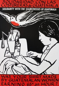 Marilyn Anderson (US/Guatemala Labor Education Project), <em>Solidaridad Con Las Costureras de Guatemala</em>, 1992, Offset poster, 17x24. Courtesy Interference Archive