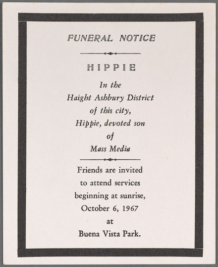 <p>San Francisco Diggers. Funeral Notice_Hippie_In the Haight Ashbury District of this City, 1967. NYPL, Henry W. and Albert A. Berg Collection of English and American Literature.</p>