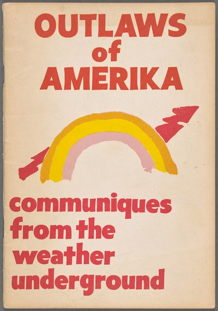 <p>Weather Underground.<em> Outlaws of Amerika, Communiqués from the Weather Underground</em>, 1971. NYPL, Henry W. and Albert A. Berg Collection of English and American Literature.</p>