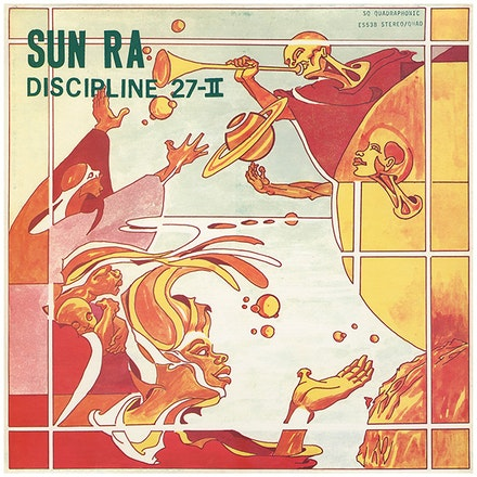 Sun Ra & His Astro Intergalactic Infinity Arkestra, <em>Discipline 27-II</em>, 1973. El Saturn Records, Chicago, Sun Ra LLC. Cover artwork by LeRoy Butler. Offset print on paper. Collection of John Corbett and Terri Kapsalis. Courtesy The Drawing Center.