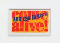 Corita Kent, <em>come alive</em>, 1967. Screenprint, 13 x 23 inches. Courtesy the Corita Art Center, Los Angeles and Andrew Kreps Gallery, New York. Photo: Dawn Blackman.