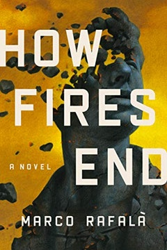 <p><em>How Fires End</em>, a novel<p>by Marco Rafalà<p>Little A<p>2019<p>