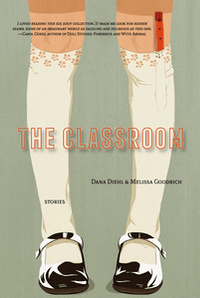 <p><em>The Classroom</em></p><p><em>By </em>Dana Diehl and Melissa Goodrich</p><p>Gold Wake Press Collective (2019)</p>