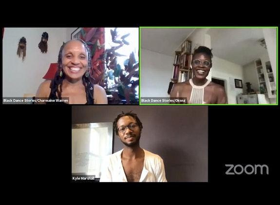 Black Dance Stories Zoom: Charmaine Warren, Kyle Marshall, Okwui Okpokwasili, July 30, 2020.