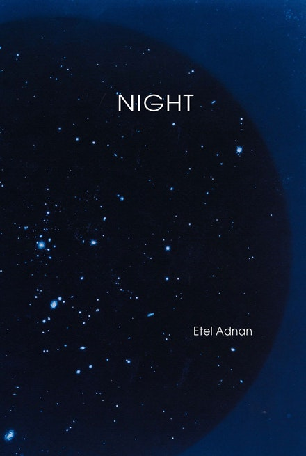 Etel Adnan, <em>Night</em>. (Nightboat Books, 2016)