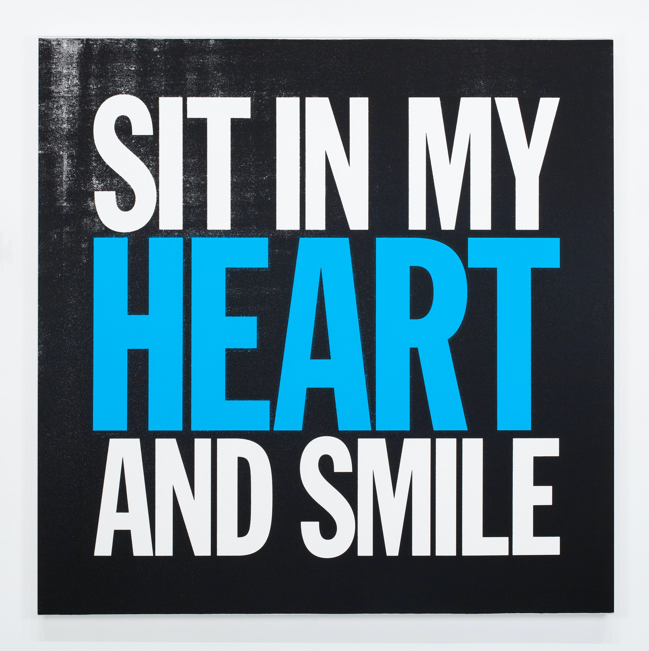 John Giorno, <em>SIT IN MY HEART AND SMILE</em>, 2017. Silkscreen, acrylic on canvas, 48 x 48 inches. Courtesy Sperone Westwater, New York.