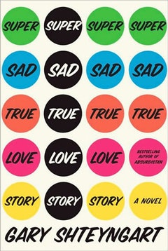 The hardcover of <i>Super Sad True Love Story</i>, Random House, 2010.
