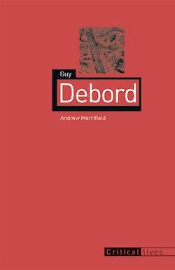Cover of <i>Guy Debord</i> by Andrew Merrifield. Image courtesy of Reaktion Books Ltd