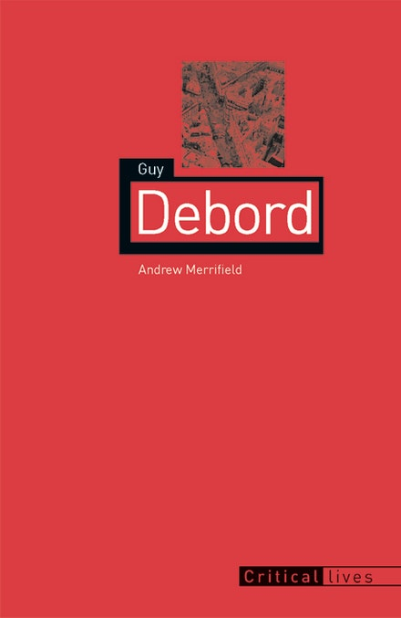 Cover of <i>Guy Debord</i> by Andrew Merrifield. Image courtesy of Reaktion Books Ltd