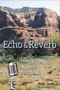 Echo and Reverb. Published by Wesleyan UP.