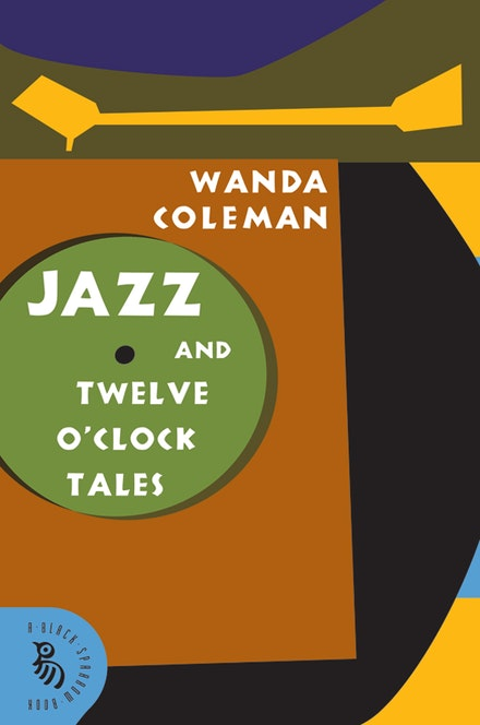 Wanda Coleman,  <i>Jazz</i> (2008). Courtesy of David R. Godine, Publisher